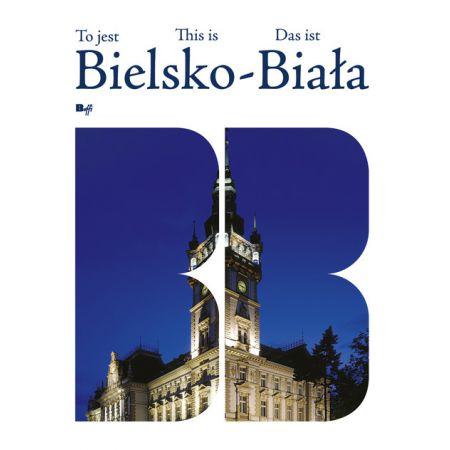 To jest Bielsko-Biała